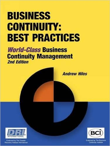 Business Continuity: Best Practices–World-Class Business Continuity Management, Second Edition